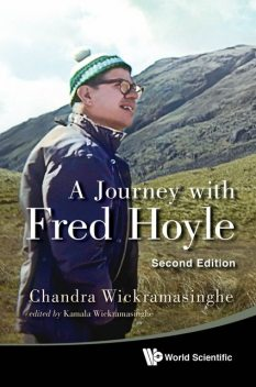 A Journey with Fred Hoyle, Chandra Wickramasinghe