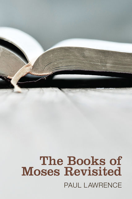 The Books of Moses Revisited, Paul Lawrence