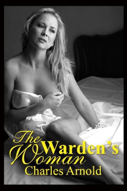 The Warden's Woman, Charles Arnold
