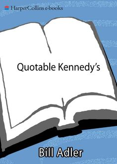 Quotable Kennedy's, Bill Adler