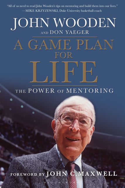 A Game Plan for Life, Don Yaeger, John Wooden