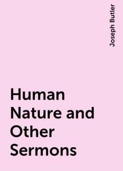 Human Nature and Other Sermons, Joseph Butler