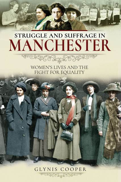 Struggle and Suffrage in Manchester, Glynis Cooper