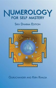 Numerology for Self Mastery, Kirn Khalsa, Guruchander Khalsa