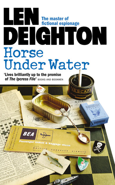 Horse Under Water – Harry Palmer 02, Len Deighton