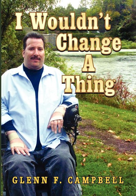 I Wouldn't Change a Thing, Glenn F.Campbell
