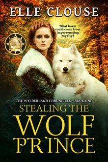 Stealing the Wolf Prince, Elle Clouse