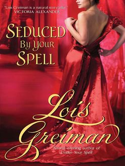 Seduced By Your Spell, Lois Greiman