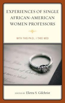 Experiences of Single African-American Women Professors, Eletra S. Gilchrist