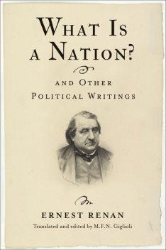 What Is a Nation? and Other Political Writings, Ernest Renan
