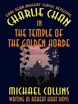 Charlie Chan in The Temple of the Golden Horde, Earl Derr Biggers, Michael Collins