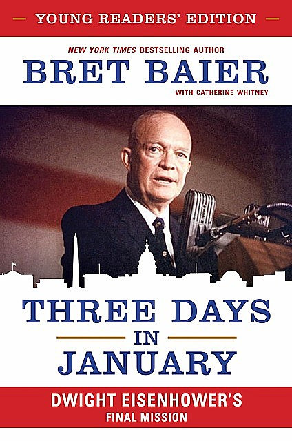 Three Days in January: Young Readers' Edition, Catherine Whitney, Bret Baier