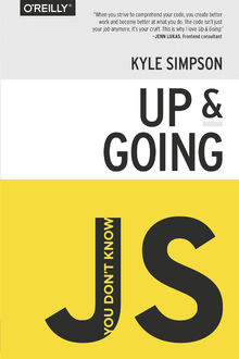You don't know JS: Up & Going, Kyle Simpson