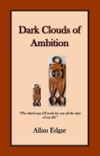 Dark Clouds of Ambition,