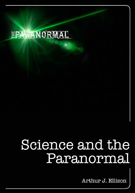 Science and the Paranormal, Arthur Ellison