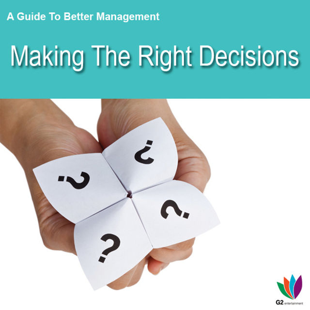 A Guide to Better Management Making the Right Decisions, Jon Allen