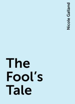 The Fool's Tale, Nicole Galland