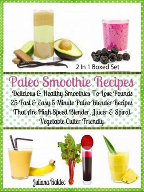 Herbal Recipes: 25 Healthy Herbal Smoothies, Juliana Baldec