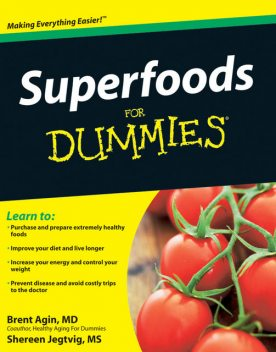 Superfoods For Dummies, Brent Agin