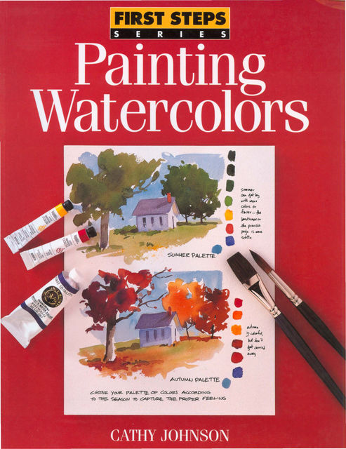 Painting Watercolors, Cathy Johnson