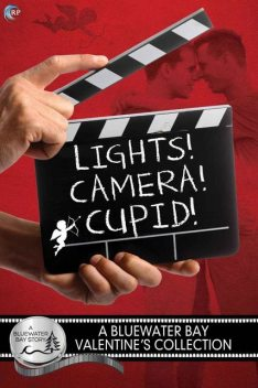 Bluewater Bay 06 – Lights, Camera, Cupid!: A Bluewater Bay Valentine's Day Anthology, SE Jakes