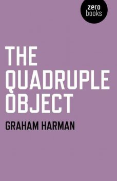 The Quadruple Object, Graham Harman