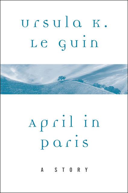 April in Paris, Ursula Le Guin