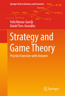 Strategy and Game Theory, Daniel Toro-Gonzalez, Felix Munoz-Garcia