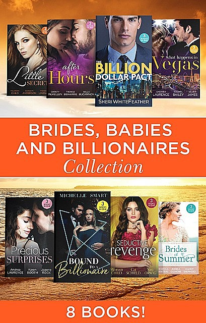 Brides, Babies And Billionaires, James Silver, Maureen Child, Christy McKellen, Sarah Anderson, Rachel Bailey, Andrea Laurence, Sheri WhiteFeather, YVONNE LINDSAY, Therese Beharrie, Bella Bucannon