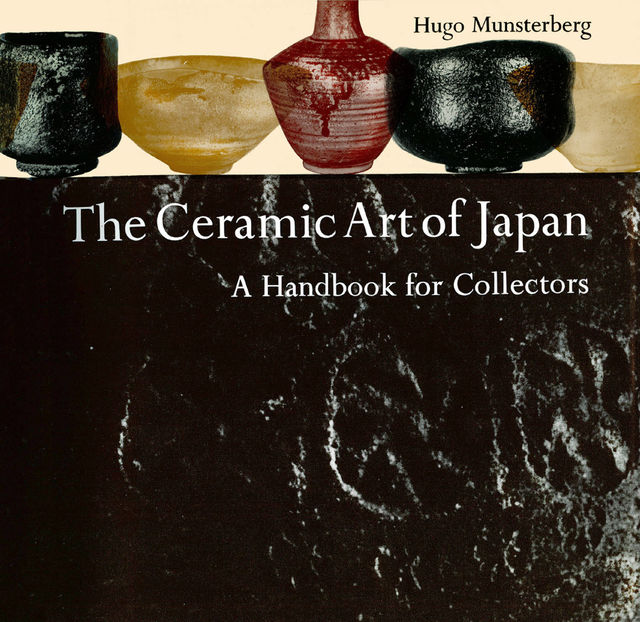 The Ceramic Art of Japan, Hugo Münsterberg