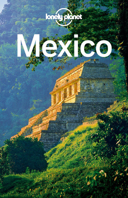 Mexico Travel Guide, Lonely Planet