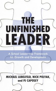 The Unfinished Leader, Nick Polyak, Michael Lubelfeld, PJ Caposey