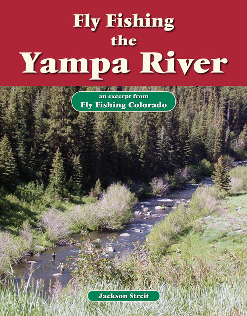 Fly Fishing the Yampa River, Jackson Streit