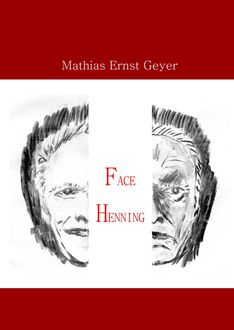 Face Henning, Mathias Ernst Geyer