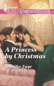 A Princess by Christmas, Jennifer Faye