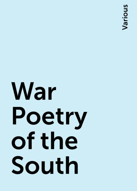 War Poetry of the South, Various