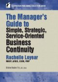 The Manager's Guide to Simple, Strategic, Service-Oriented Business Continuity, PMP, MBCP, Rachelle Loyear, CISM AFBCI