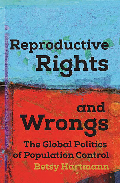 Reproductive Rights and Wrongs, Betsy Hartmann