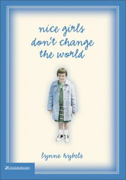 Nice Girls Don't Change the World, Lynne Hybels
