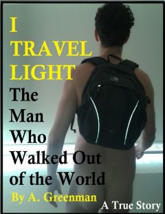 I Travel Light: The Man Who Walked Out of the World, A Greenman