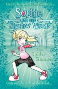The Spider Gnomes (Sophie and the Shadow Woods, Book 3), Lee Weatherly, Linda Chapman