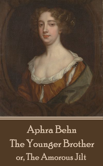 The Younger Brother, Aphra Behn