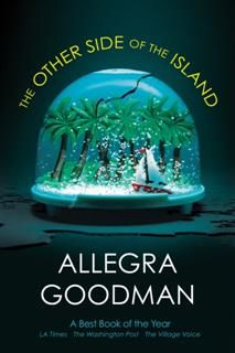 Other Side of the Island, Allegra Goodman