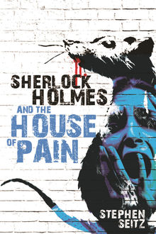 Sherlock Holmes and The House of Pain, Stephen Seitz