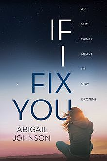 If I Fix You, Abigail Johnson