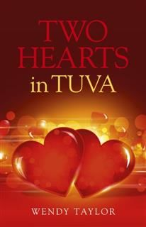 Two Hearts in Tuva, Wendy Taylor