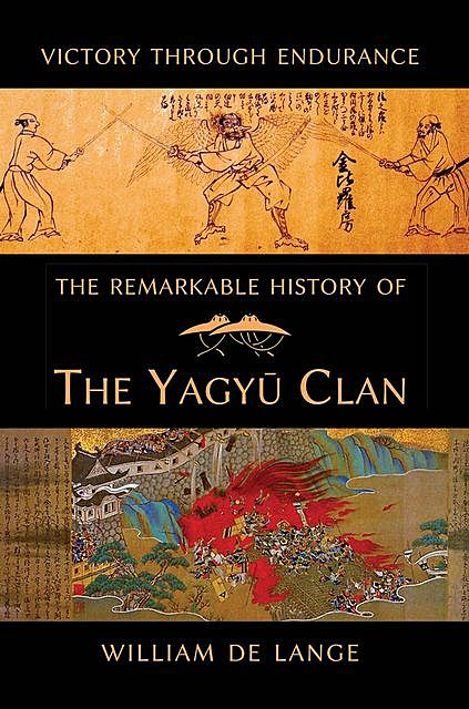 The Remarkable History of the Yagyu Clan, William De Lange