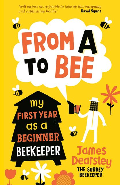 From A to Bee, James Dearsley