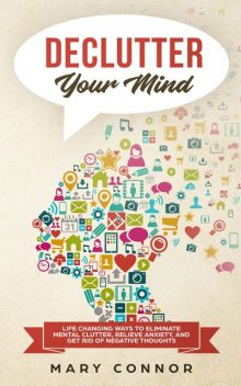 Declutter Your Mind, Mary Connor