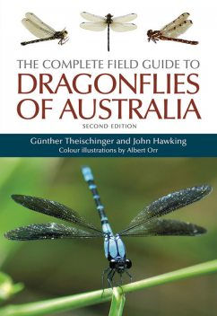 The Complete Field Guide to Dragonflies of Australia, John Hawking, Albert Orr, Günther Theischinger